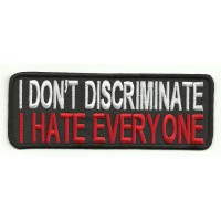 Parche bordado I DON´T DISCRIMINATE 14cm x 5cm